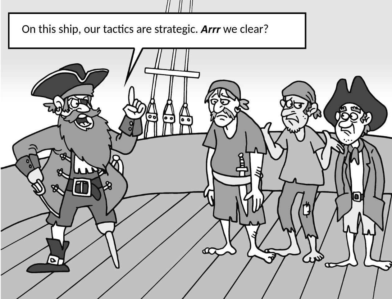 A Pirate's take on Strategy vs Tactics